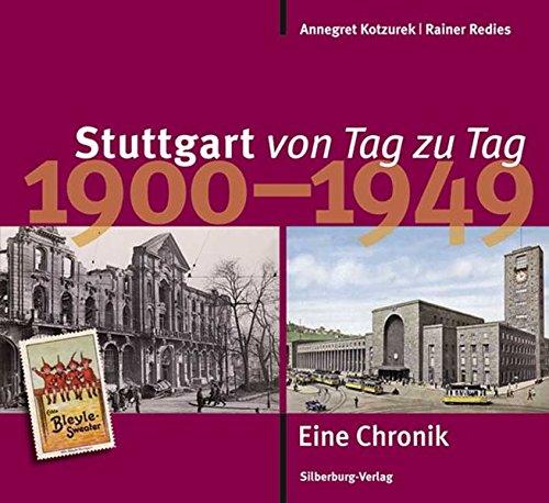 Stuttgart von Tag zu Tag: 1900 bis 1949 - Eine Chronik
