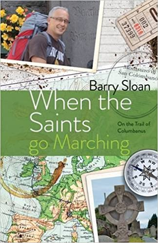 Download When the Saints go Marching: On the Trail of Saint Columbanus PDF, azw (Kindle), ePub, doc, mobi
