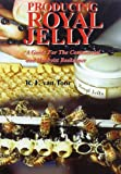 Producing Royal Jelly, R. F. Van Toor, 1908904267