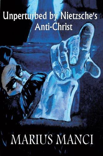 Unperturbed by Nietzsche's Anti-Christ