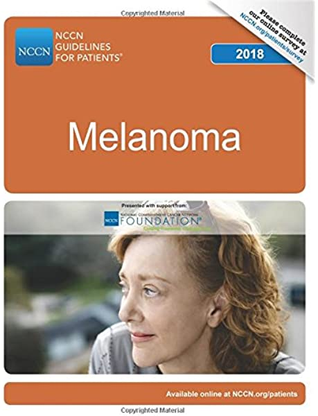 Nccn Guidelines For Patients Melanoma 2018 National Comprehensive Cancer Network Nccn 9781945835384 Amazon Com Books