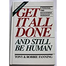 Get It All Done and Still Be Human: A Personal Time-Management Workshop