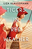Tigers in Red Weather, Liza Klaussmann, 0316211338