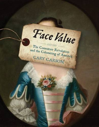 Face Value: The Consumer Revolution and the Colonizing of ()