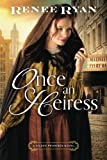 Once an Heiress (Gilded Promises) by  Renee Ryan in stock, buy online here