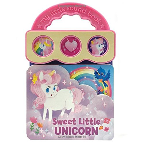 Sweet Little Unicorn: Interactive Children's Sound Book (3 Button Sound) (My Little Sound Book)