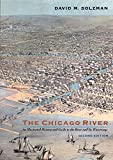 The Chicago River: An Illustrated History and Guide to the River and Its Waterways, Second Edition