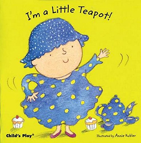 I'm a Little Teapot! (Baby Board Books) (Board Im)