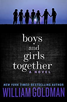 Boys and Girls Together: A Novel by [Goldman, William]
