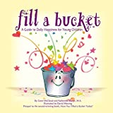 img - for Fill a Bucket: A Guide to Daily Happiness for Young Children book / textbook / text book
