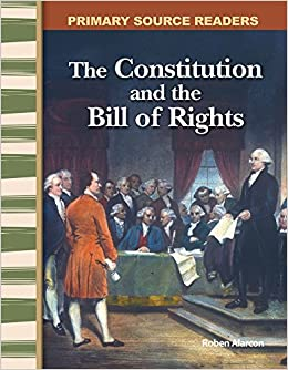 The Constitution and the Bill of Rights: Early America (Primary Source Readers)