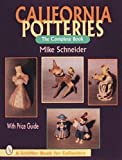 California Potteries: The Complete Book (A Schiffer Book for Collectors) [Hardcover] [1995] (Author) Mike Schneider
