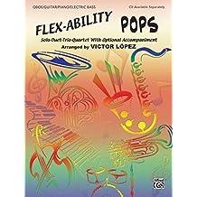 Flex-Ability Pops -- Solo-Duet-Trio-Quartet with Optional Accompaniment: Oboe/Guitar/Piano/Electric Bass (Flex-Ability Series) by Victor L?ez (2002-01-01)