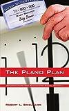 The Plano Plan, Robert L. Brielmaier, 1425993842