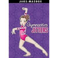 Gymnastics Jitters (Jake Maddox Girl Sports Stories)