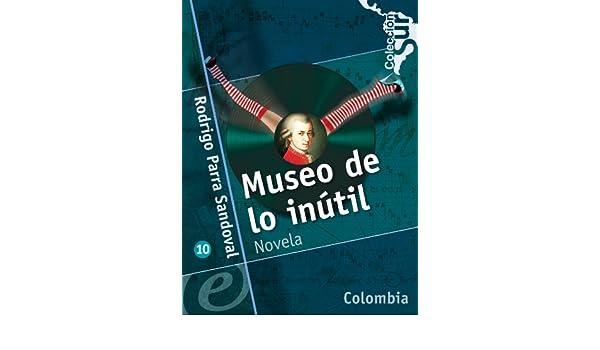 Amazon.com: Museo de lo inútil (Spanish Edition) eBook: Rodrigo Parra Sandoval, Daniel Rabanal, Luz Mary Giraldo: Kindle Store