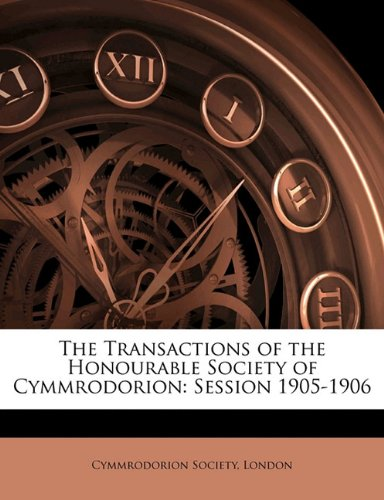 The Transactions of the Honourable Society of Cymmrodorion: Session 1905-190, Volume 3 pdf epub