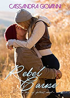 Rebel Cause (Boys of Fallout Book 3) by [Giovanni, Cassandra]