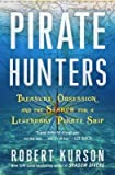 Treasure, Obsession, and the Search for a Legendary Pirate Ship Pirate Hunters (Hardback) - Common