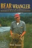 Bear Wrangler, Will Troyer, 1602230439