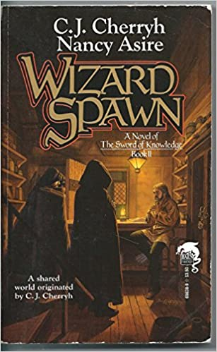 Wizard Spawn: Sword of Knowledge Book 2: C  J  Cherryh, Nancy Asire