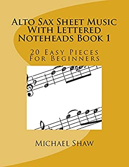 alto sax sheet music with lettered noteheads book 1 20 easy pieces for beginners kindle. Black Bedroom Furniture Sets. Home Design Ideas