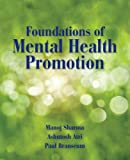 Foundations of Mental Health Promotion, Manoj Sharma and Ashutosh Atri, 0763793418
