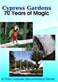 Cypress Gardens Adventure Park: 70 Years of Magic (Roller Coasters, Rides & Animals)