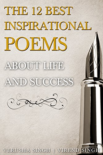 The 12 Best Inspirational Poems About Life And Success Kindle
