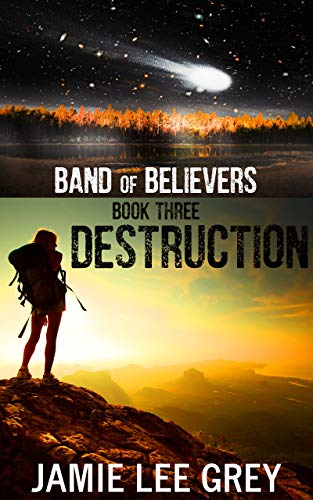 Band of Believers, Book 3: Destruction by [Grey, Jamie Lee]