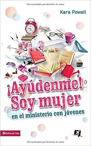 Soy mujer en el ministerio juvenil (Especialidades Juveniles) (Spanish Edition): Kara Powell: 9780829761733: Amazon.com: Books