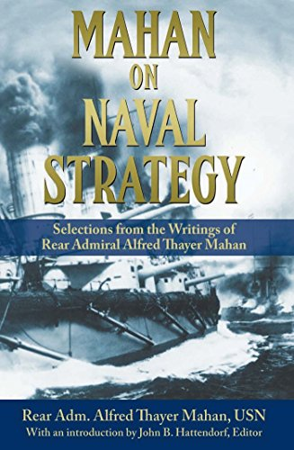 Mahan on Naval Strategy: Selections from the Writings of Rear Admiral Alfred Thayer Mahan (English Edition) por [Mahan, Alfred Thayer]