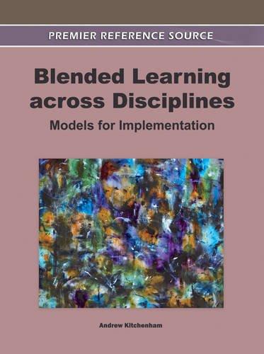Blended Learning across Disciplines: Models for Implementation (Premier Reference Source)