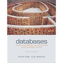 Databases: Design, Development, & Deployment Using Microsoft Access w/ Student CD