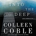 Into the Deep: Rock Harbor Series, Book 3 | Colleen Coble