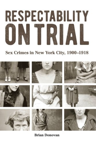 Image of Respectability on Trial: Sex Crimes in New York City, 1900-1918