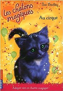 """Afficher """"Les Chatons magiques n° 6 Au cirque"""""""