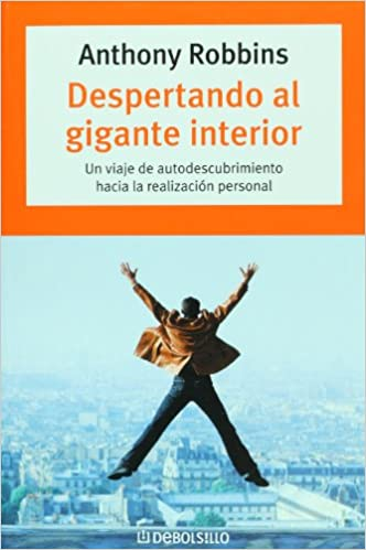 Despertando al gigante interior/Awaken the Giant Within: Un viaje de ...