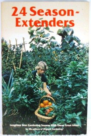 Season Extenders - 24 Season Extenders Lengthen Your Gardening Season