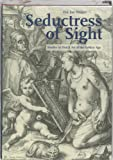 Seductress of Sight : Studies in Dutch Art of the Golden Age, Sluijter, Eric Jan, 9040094438