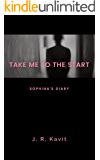 Take Me To The Start: Sophina's Diary