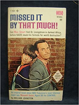 6abf6176155 Missed It By That Much! (Get Smart No. 5): William Johnston: Amazon.com:  Books