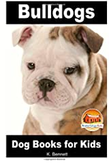 Bulldogs - Dog Books for Kids (Amazing Animal Books for Young Readers) (Volume 56)