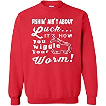 It's How You Wiggle Your Worm T Shirt, I Love Fishing Sweatshirt