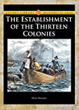 The Establishment of the Thirteen Colonies, Don Nardo, 1420502670