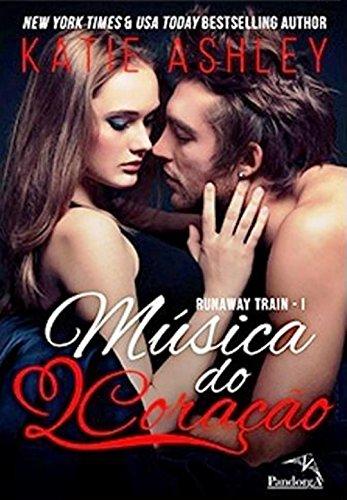 Música do coração (Runaway train 1)