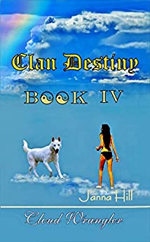 Cloud Wrangler: Clan Destiny IV by [Hill, Janna, jrh, _]