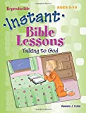 Instant Bible Lessons -- Talking to God