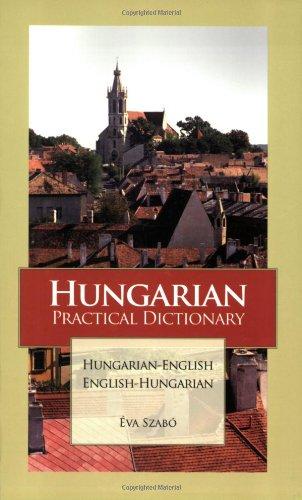 Hungarian Practical Dictionary: Hungarian-English/English-Hungarian (Hippocrene Practical Dictionaries) (Hungarian Edition) (Hippocrene Practical Dictionaries (Hippocrene))