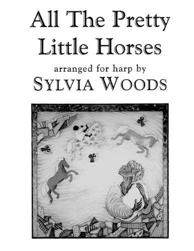 ALL THE PRETTY LITTLE HORSES - ARRANGED FOR HARP